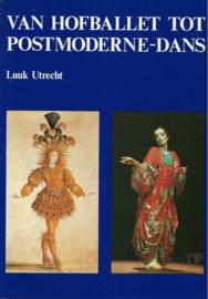 Van hofballet tot postmoderne dans De geschiedenis van het akademische ballet en de moderne dans ,  L. Utrecht