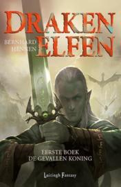 Drakenelfen 1 - De gevallen koning , Bernhard Hennen Serie: Drakenelfen