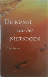 De Kunst Van Het Nietsdoen , Theo Fischer
