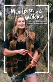 Mijn leven in de wildernis van de Achterhoek naar Nieuw-Zeeland , Miriam Lancewood