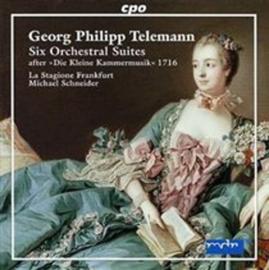 Six Orchestral Suites (1716) , Georg Philipp Telemann