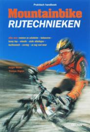Praktisch Handboek Mountainbike Rijtechnieken Alles over: Remmen en schakelen - balanceren - bunny hop - wheelie - steile afdalingen - bochtenwerk - carving - en nog veel meer , Han Meyer