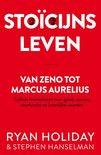 Stoïcijns leven Van Zeno tot Marcus Aurelius Tijdloze levenslessen over geluk, succes, veerkracht en innerlijke waarden , Ryan Holiday