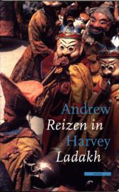 REIZEN IN LADAKH , Andrew Harvey
