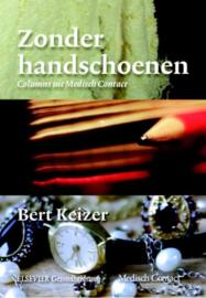 Zonder handschoenen columns uit Medisch Contact , Bert Keizer