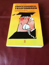 Professioneel telefoneren praktisch handboek voor telefonische communicatie