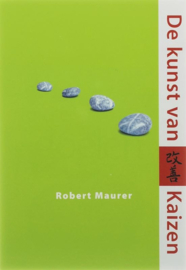 De kunst van Kaizen met kleine stappen naar grote doelen ,  Robert Maurer