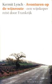 Avonturen Op De Wijnroute een wijnkoper reist door Frankrijk , K. Lynch