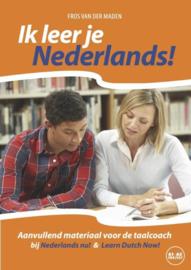 Ik leer je Nederlands! Niveau CEFR A1 - A2 handleiding voor de taalcoach bij de methoden Nederlands nu! & Learn Dutch now , Fros van der Maden