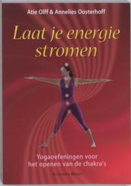 Laat je energie stromen yogaoefeningen voor het openen van de chakra's , A. Olff