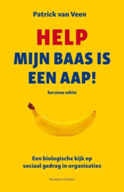 Help mijn baas is een aap! een biologische kijk op sociaal gedrag in organisaties , Patrick van Veen
