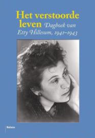 Het verstoorde leven dagboek van Etty Hillesum 1941-1943 , Etty Hillesum