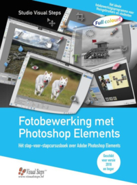 Fotobewerking met Photoshop Elements het stap-voor-stapcursusboek over Adobe Photoshop Elements (vanaf versie 2018) , Uithoorn Studio Visual Steps