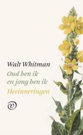 Oud ben ik en jong ben ik herinneringen , Walt Whitman