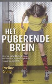 Het puberende brein over de ontwikkeling van de hersenen in de unieke periode van de adolescentie , Eveline Crone