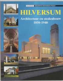 Hilversum architectuur en stedebouw 1850-1940 Auteur: Annette Koenders Serie: Monumenten Inventarisatie Project