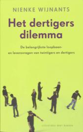 Het Dertigersdilemma De belangrijkste loopbaan-en levensvragen van twintigers en dertigers , Nienke Wijnants