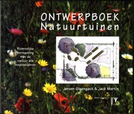 Ontwerpboek natuurtuinen ruimtelijke vormgeving met de natuur als inspiratiebron , Jack Martin