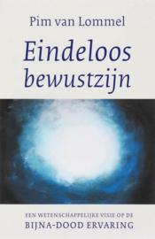 Eindeloos bewustzijn een wetenschappelijke visie op de bijna-doodervaring , Pim van Lommel