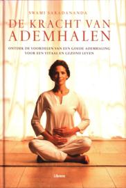 De Kracht Van Ademhalen ontdek de voordelen van een goede ademhaling voor een vitaal en gezond leven , Saradananda