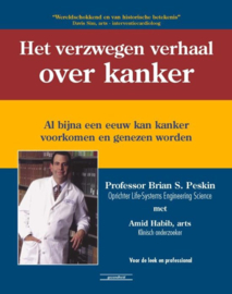 Het verzwegen verhaal over kanker al bijna een eeuw kan kanker voorkomen en genezen worden ,  Brian S. Peskin