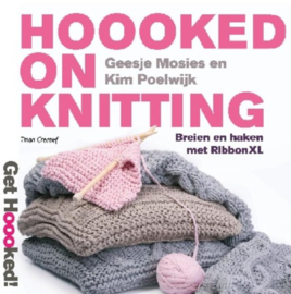 Hoooked on knitting breien en haken met RibbonXL , Geesje Mosies