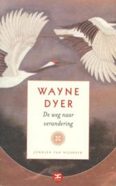 De weg naar verandering adviezen voor elke dag ,  Wayne W. Dyer