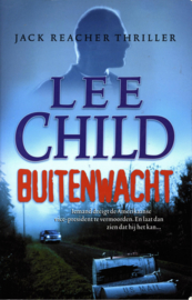 Jack Reacher 6 - Buitenwacht Jack Reacher deel 6 ,  Lee Child Serie: Jack Reacher
