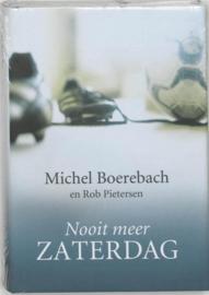 Nooit Meer Zaterdag , Michel Boerebach