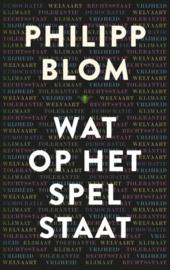 Wat op het spel staat , Philipp Blom