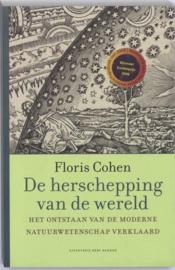 Herschepping van de wereld het ontstaan van de moderne natuurwetenschap verklaard , H.F. Cohen