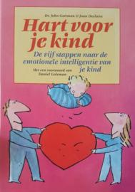 Hart voor je kind de vijf stappen naar de emotionele intelligentie van je kind , John Gottman