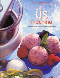 De Ijsmachine Meer Dan 100 Soorten Zelfgemaakt Roomijs, Sherbets, Sorbets, Yoghurt-Ijs En Ijsdesserts , R. Moon  Serie: In de moderne keuken