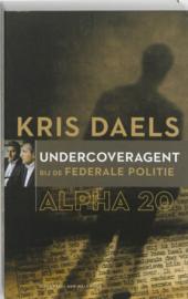 Alpha 20 undercoveragent bij de federale politie , Kris Daels