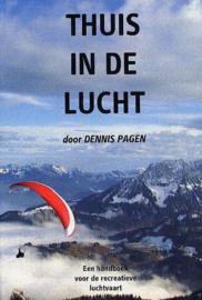 Thuis In De Lucht een handboek voor de recreatieve luchtvaart ,  Dennis Pagen
