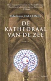 De kathedraal van de zee ,  Ildefonso Falcones