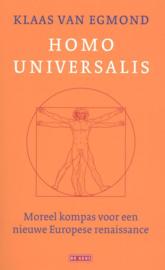 Homo universalis Moreel kompas voor een nieuwe Europese renaissance ,  Klaas van Egmond