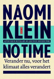 No time verander nu, voor het klimaat alles verandert , Naomi Klein
