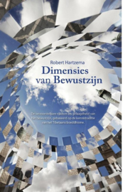 Dimensies van bewustzijn de onvoorstelbare rijkdom en gelaagdheid van het bewustzijn, gebaseerd op de kennistraditie van het Tibetaans boeddhisme , Robert Hartzema