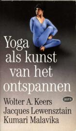 YOGA ALS KUNST VAN HET ONTSPANNEN , A. Keers