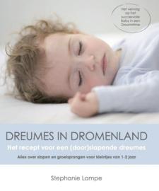 Dreumes in dromenland het recept voor een (door)slapende dreumes. Alles over slapen en groeisprongen voor kleintjes van 1-2 jaar , Stephanie Lampe