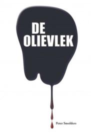 De Olievlek twee Nederlandse broers, 1 miljard vaten olie, 70 miljard dollar, 134 moorden¿ en één ongekend complot , Peter Smolders