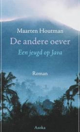 Asoka Literair - De andere oever een jeugd op Java , Maarten Houtman Serie: Asoka Literair