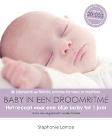 Baby in een droomritme het recept voor een blije baby tot 1 jaar naar een regelmaat zonder huilen , Stephanie Lampe