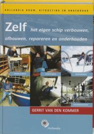 Zelf Het Eigen Schip Verbouwen, Afbouwen, Repareren En Onderhouden , Gerrit van den Kommer