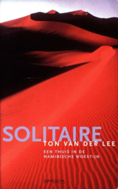 Solitaire een thuis in de Namibische woestijn , Ton van der Lee