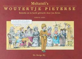 Multatuli's Woutertje Pieterse Eerste deel Bewerkt En In Beeld Gebracht Door Jan Kruis , Jan Kruis