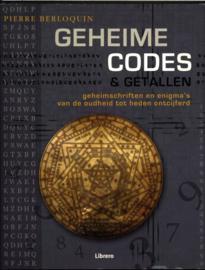 Geheime Codes & Getallen geheimschriften en enigma's van de oudheid tot heden ontcijferd , Pierre Berloquin