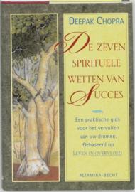 De zeven spirituele wetten van succes Een Praktische Gids Voor Het Vervullen Van Uw Dromen , Deepak Chopra