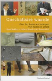 Onschatbare waarde over het kopen en verkopen van kunst en antiek , Bert Bakker
